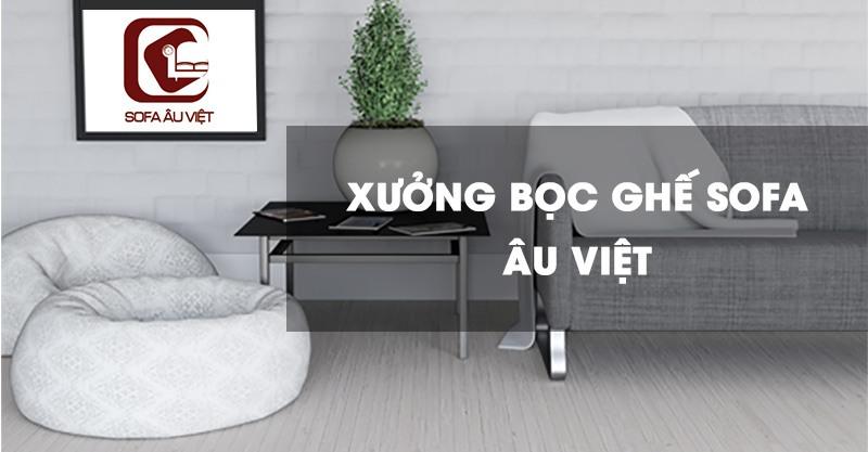Xưởng bọc ghế sofa Âu Việt